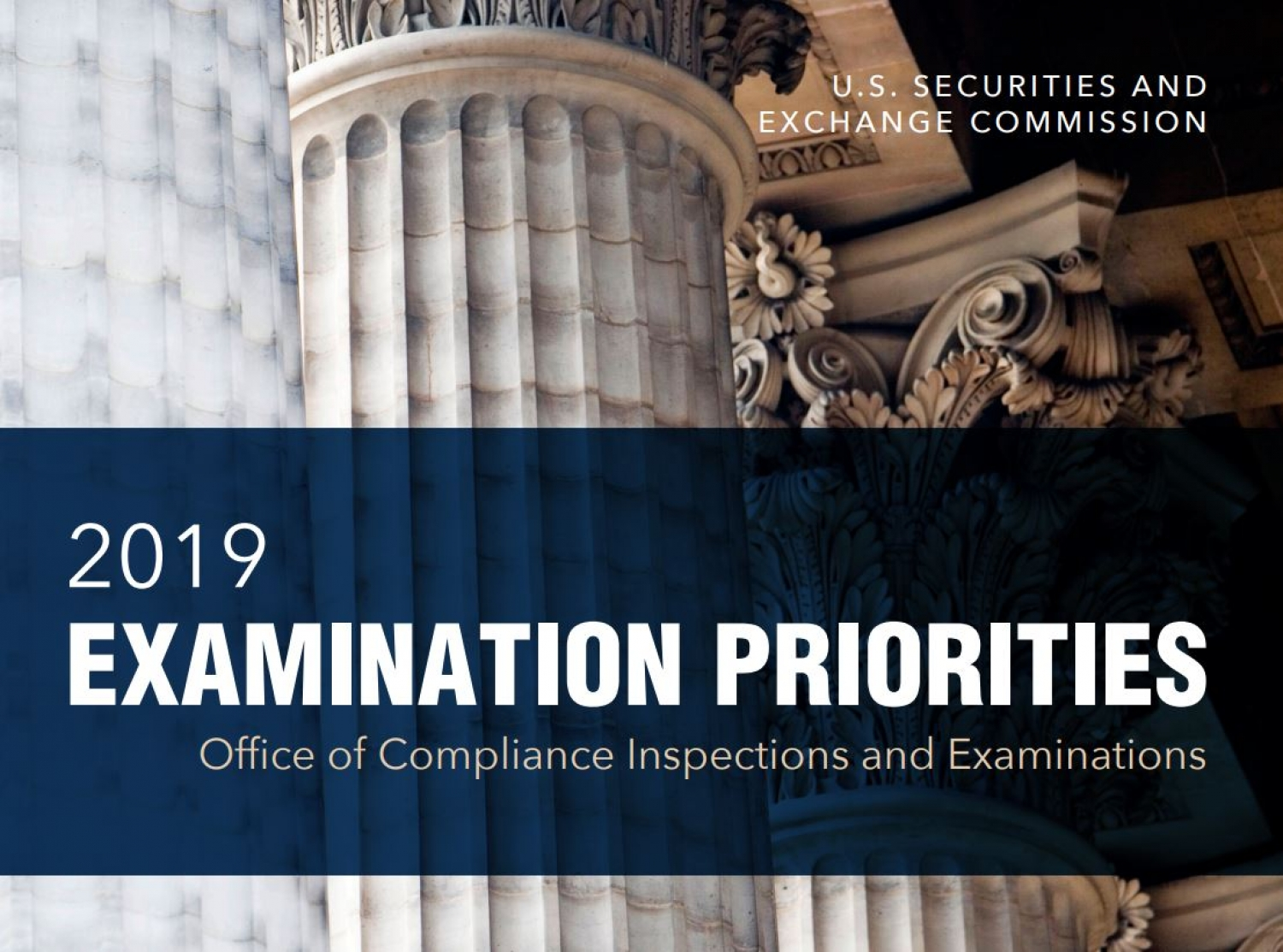 2019 EXAMINATION PRIORITIES: OFFICE OF COMPLIANCE INSPECTIONS AND EXAMINATIONS